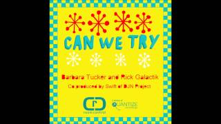 Barbara Tucker & Rick Galactik - Can We Try (Lilac Jeans Vocal Mix)