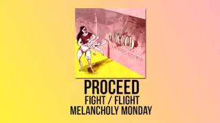 Watch Proceed Melancholy Monday video