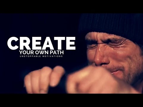 Create Your On Path - Motivational Speech For Success In Life 2017 (Make Your Own Way to Success)