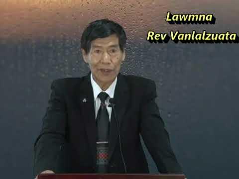 Lawmna - Rev. Vanlalzuata Sermon tha em em
