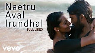 Maryan - Naetru Aval Irundhal Video | Dhanush, Parvathy