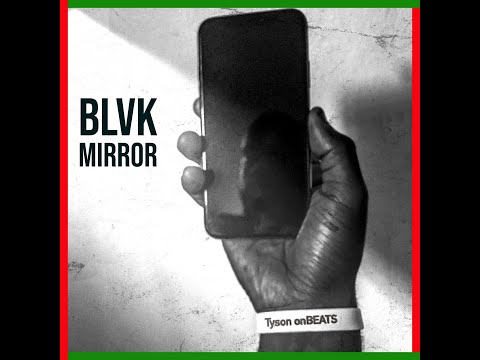 BLVK Mirror - Tyson onBEATS (Official Video)