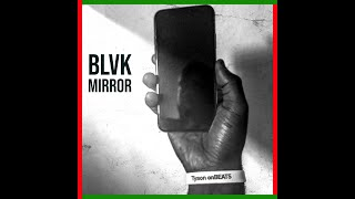BLVK Mirror - Tyson onBEATS (Official Video)