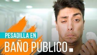 PESADILLA EN BAÑO PÚBLICO | HECATOMBE!