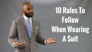 10 Rules To Follow When Wearing A Suit