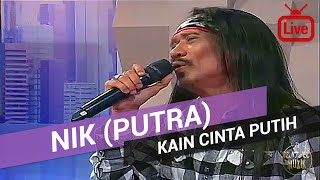 Nik Putra - Kain Cinta Putih 2017 (Live)