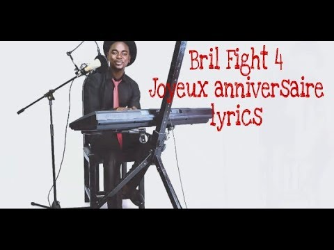 Bril Fight 4 - Joyeux anniversaire lyrics