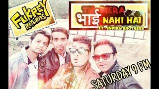 Tu Mera Bhai Nahi Hai | Fukrey Returns | Coolgeet FT Indian Brothers