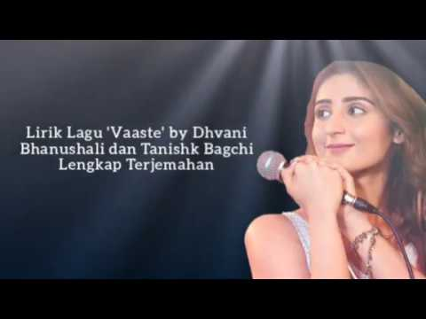 lirik-lagu-'vaaste'-by-dhvani-bhanushali-|-tanishk-bagchi-|-nikhil-d'souza-|-lengkap-terjemahan