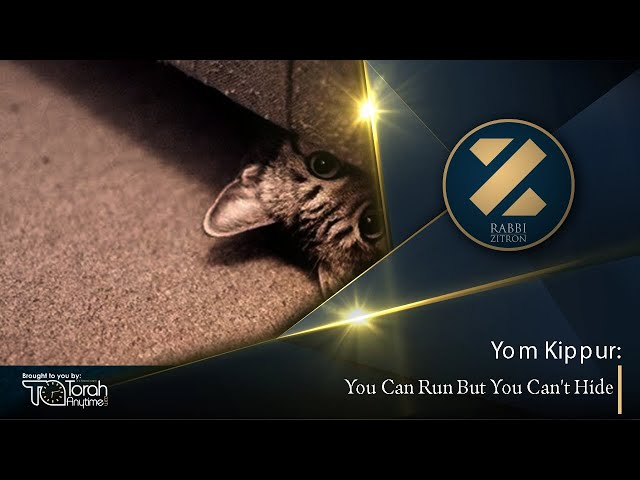 Yom Kippur: You Can Run But You Can't Hide