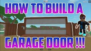 HOW TO BUILD A GARAGE DOOR TUTORIAL!!! LUMBER TYCOON 2 | ROBLOX