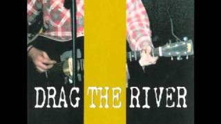Watch Drag The River Barroom Bliss video