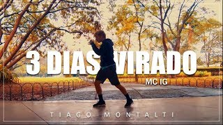 Baixar 3 Dias Virado - MC IG I Coreógrafo Tiago Montalti