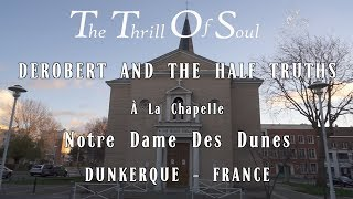 The Thrill Of Soul ..Derobert & The Half Thruths ...09 Décembre 2018