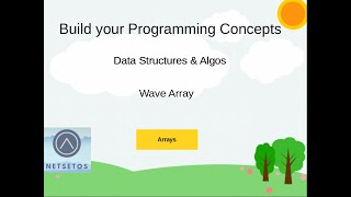 Data Structure and Algorithm Arrays - Wave Array O(n)