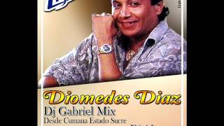 DIOMEDES DIAZ DJ GABRIEL MIX FT DJ ALVARO