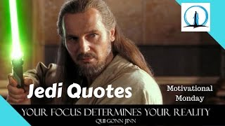 Your Focus Determines Your Reality - Qui-Gon Jinn Quote Meaning and Analysis - Motivational Monday
