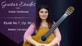Etude No. 7, op 60 by Matteo Carcassi | Guitar Etudes with Gohar Vardanyan