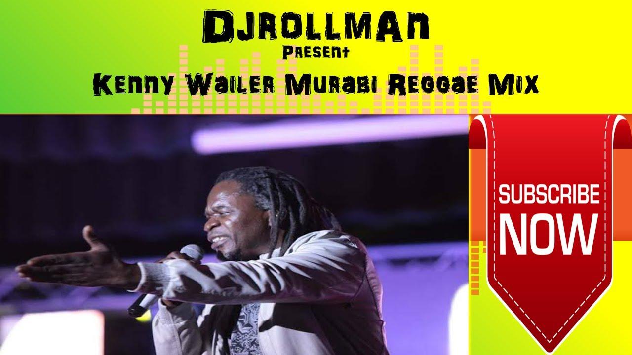 Download DjrollmAn Present Kenny Wailer Murabi Reggae Mix