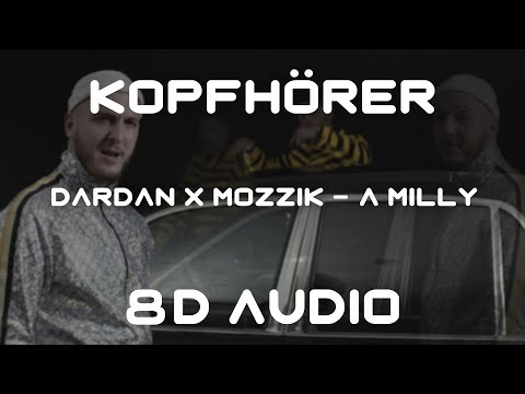 8D AUDIO | Dardan & Mozzik - A Milly