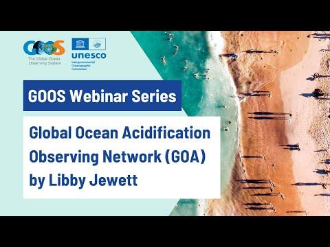 GOOS Web Series Global Ocean Acidification Observing Network (GOA) by Libby Jewett
