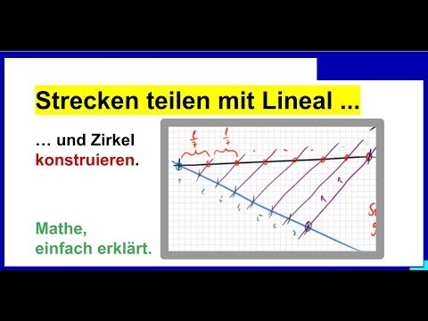 Strecken teilen mit Lineal und Zirkel konstruieren, (Prinzip ...