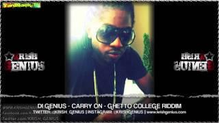 Di Genius - Carry On [Ghetto College Riddim] October 2013