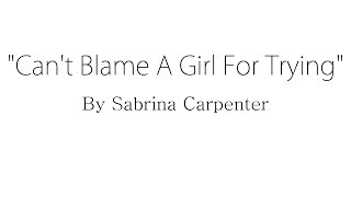 cant blame a girl for trying sabrina carpenter lyrics