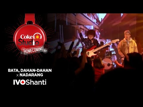 Coke Studio Homecoming: Bata, Dahan-Dahan X Nadarang