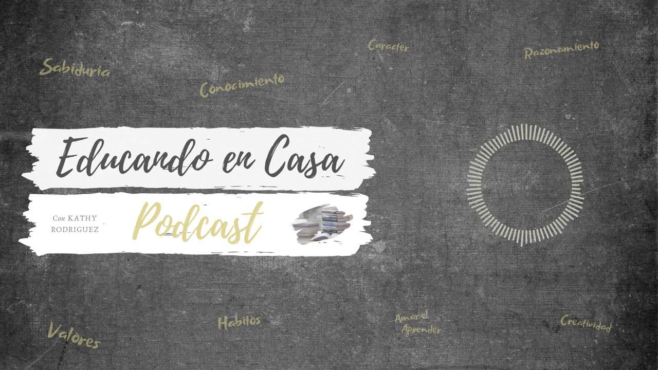 Educando En Casa Podcast | Episodio # 5 - Los Diferentes Estilos de Aprendizaje