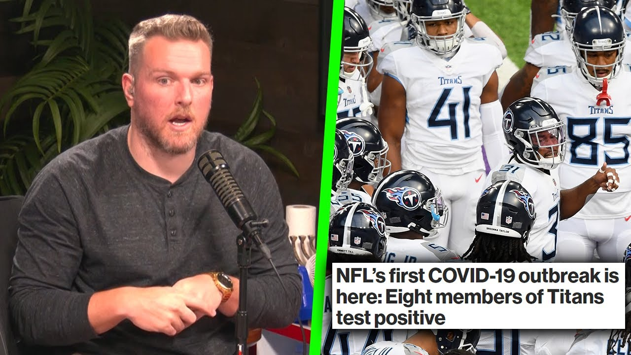 Pat McAfee Reacts To The Titans COVID-19 Outbreak.