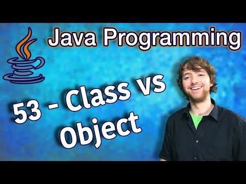 Java Programming Tutorial 53 - Class vs Object thumbnail