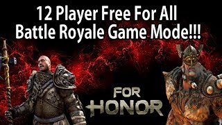 For Honor - 12 Player Free For All Battle Royale Game Mode!! Possible Battle Royale Game Mode Idea!