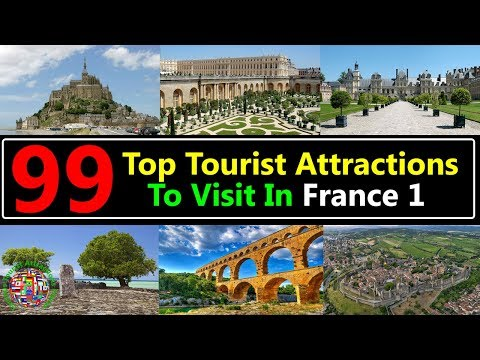 99 Top Tourist Attractions Places To Visit In France 1 | Best Tourist Destinations To Travel