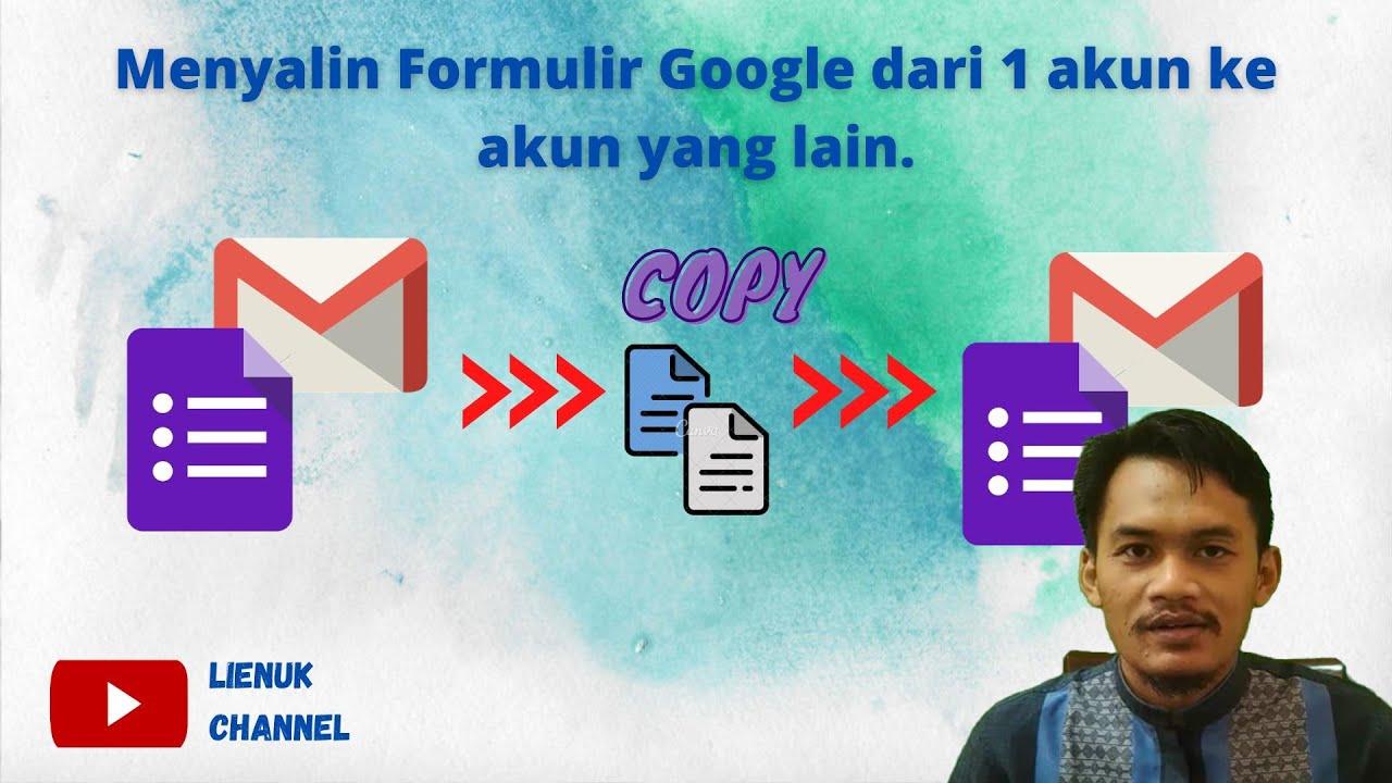 Bagaimana Cara Menyalin Google Form Dari Satu Akun Ke Akun Yang Lain Youtube