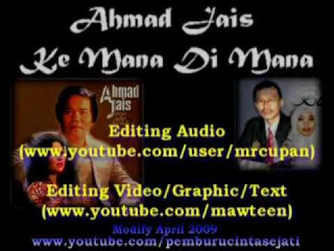 Ahmad Jais - Ke Mana Di Mana (HQ Audio With Lirik)