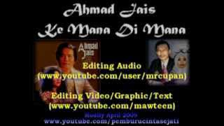 Video Ahmad Jais - Ke Mana Di Mana (HQ Audio With Lirik) download MP3, 3GP, MP4, WEBM, AVI, FLV Juni 2018
