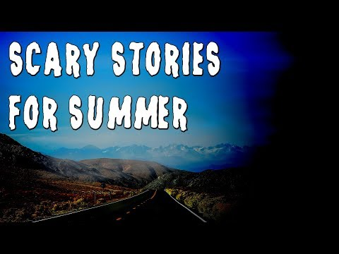 Scary Stories For Summer - Creepypasta and Horror Story Compilation