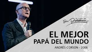 📻 El mejor papá del mundo - Andrés Corson - 18 Junio 2006 | Prédicas Cristianas