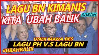 Download LAGU KEMPEN BN (MUAFAKAT NASIONAL) PRK KIMANIS  KITA UBAH BALIK - SABAH RAKYAT PUNYA
