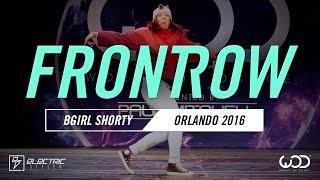 BGIRL SHORTY | FrontRow | World of Dance Orlando 2016 | #WODFL16