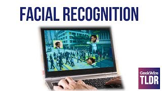 ACLU to Amazon: Stop Selling Facial Recognition Tech to Police | GeekWire TLDR | 5/22/2018