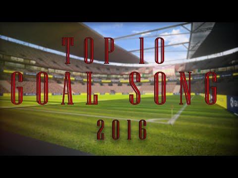Top 10 goal song