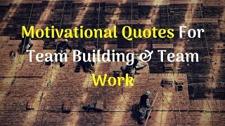 Motivational Quotes For Team Building & Team Work