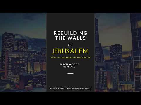 Rebuilding the Walls of Jerusalem Part IV: The Heart of the Matter