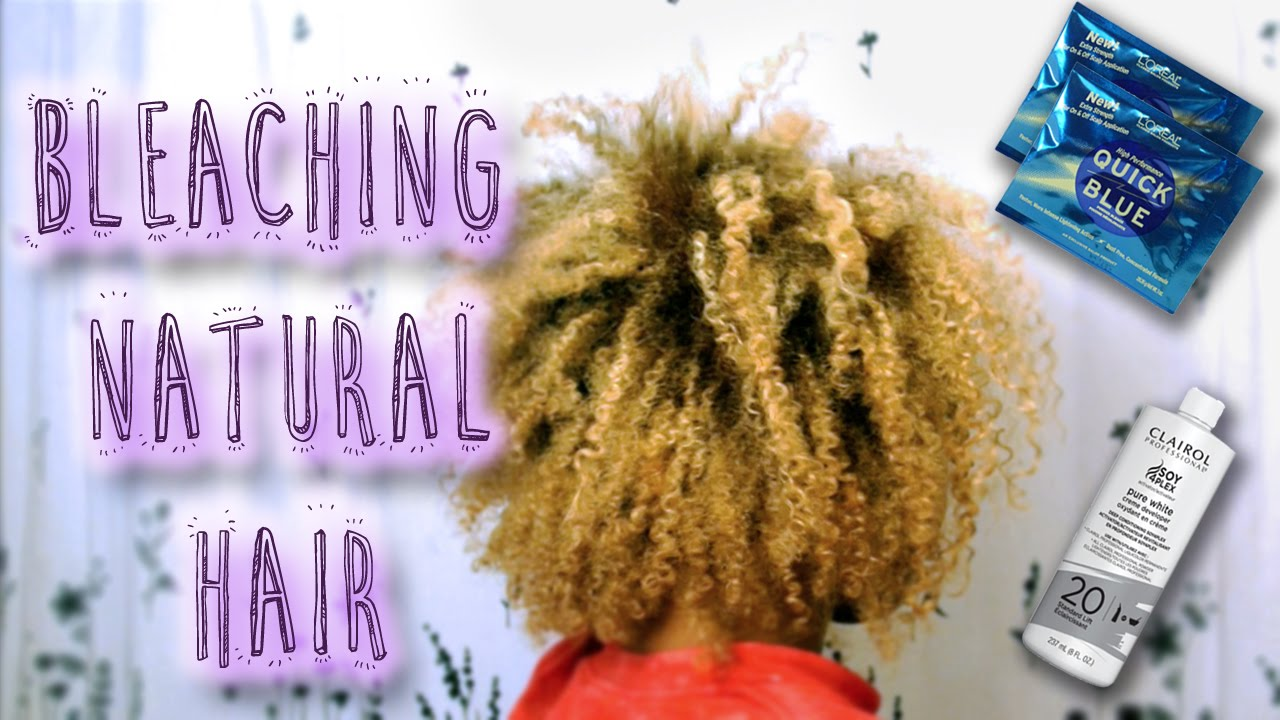 Part 1 Bleaching Natural Hair Type 3c4a Youtube