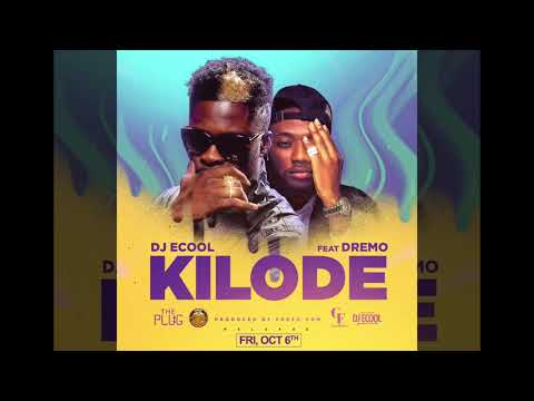 DJ ECool Feat Dremo - Kilode (Prod By Fresh)