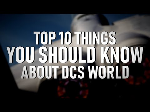 DCS WORLD - Top 10 Things You Should Know