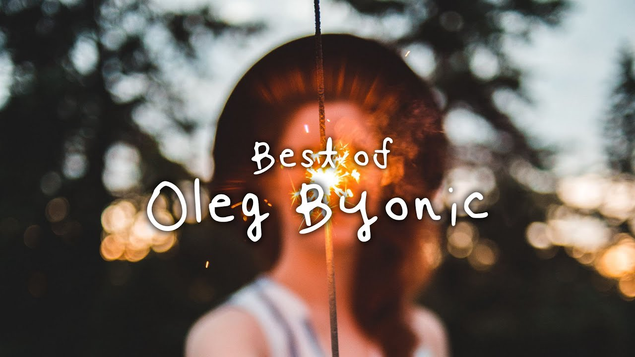 Best of Oleg Byonic - Chill Mix