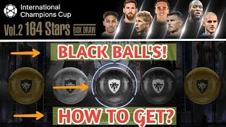 How to Get Black ball ICC vol.2 Pack - PES 2018